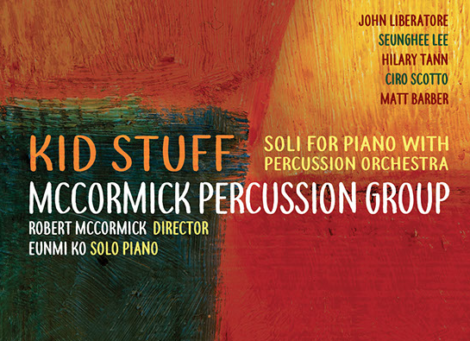 """CD Review: """"Kid Stuff"""" – Soli for Piano with Percussion Orchestra"""